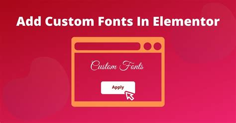3 Simple Steps To Add Custom Fonts In Elementor